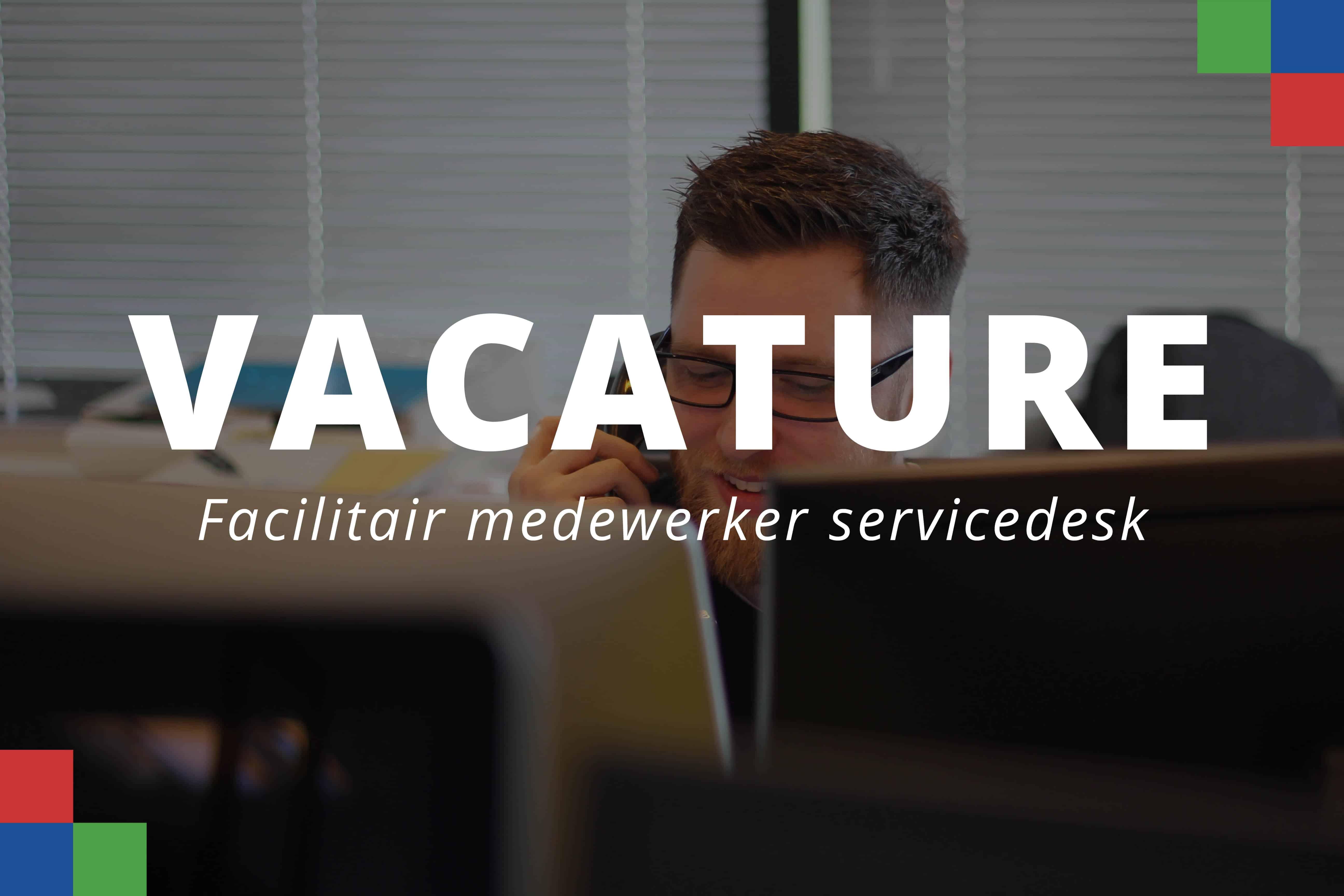 Vacature facilitair medewerker servicedesk